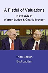 A Fistful of Valuations in the style of Warren Buffett and Charlie Munger: Third Edition