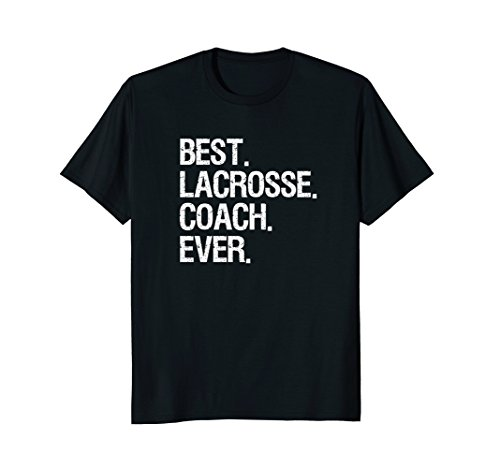 Lacrosse Coach Shirt - Funny Best Ever