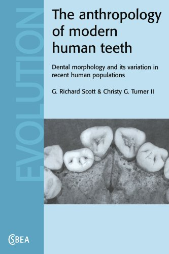 The Anthropology of Modern Human Teeth: Dental Morphology and its Variation in Recent Human Populations (Cambridge Studi