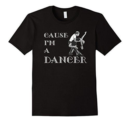 [Men's Cause I'm A Dancer Dance T-Shirt Medium Black] (Ballroom Costume For Men)