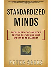 Standardized Minds: The High Price Of America's Testing Culture And What We Can Do To Change It