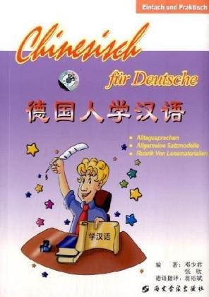 Chinesisch für Deutsche: Lehrbuch und CD für Anfänger, Schwerpunkt Erwachsen-Sprachkurs