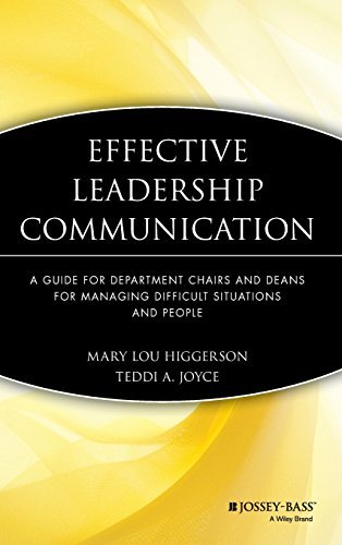 Effective Leadership Communication: A Guide for Department Chairs and Deans for Managing Difficult Situations and People by Mary Lou Higgerson; Teddi A. Joyce (2007-01-15)