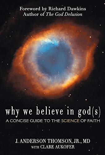 (Why We Believe in God(s): A Concise Guide to the Science of Faith)