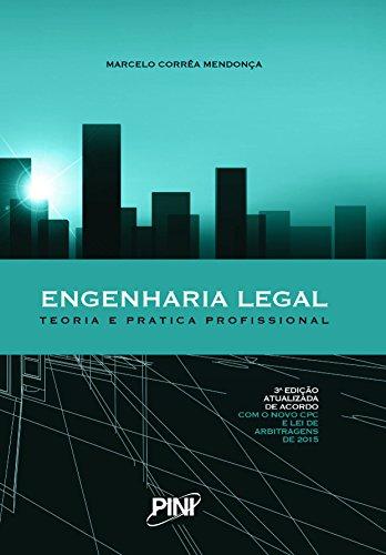 Engenharia Legal. Teoria e Prática Profissional