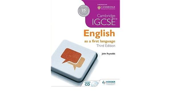 Cambridge IGCSE English As a First Language: John Reynolds ...