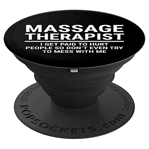 Funny Massage Therapist Gift Get Paid To Hurt People - PopSockets Grip and Stand for Phones and Tablets