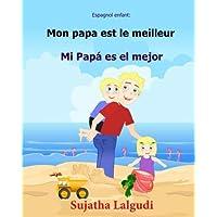 Espagnol enfant: Mon papa est le meilleur: Papa livre en espagnol, Livre bilingue pour enfants (Édition bilingue français-espagnol), l'espagnol pour les enfants, bilingue espagnol francais
