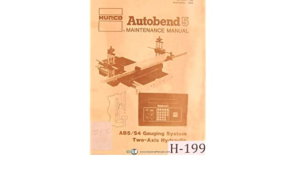 Hurco Autobend 5 AB5//S4 Gauging Sytem Two Axix Hydraulic Maintenance Manual 1983