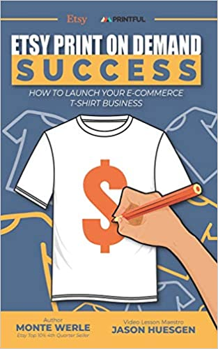 Buy Etsy Print on Demand Success How to Launch Your E-Commerce T