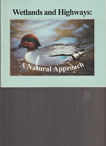 Wetlands and highways a natural approach (SuDoc TD - Td 004