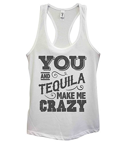 you and tequila make me crazy - 2