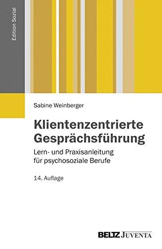 klientenzentrierte-gesprchsfhrung-lern-und-praxisanleitung-fr-psychosoziale-berufe-edition-sozial