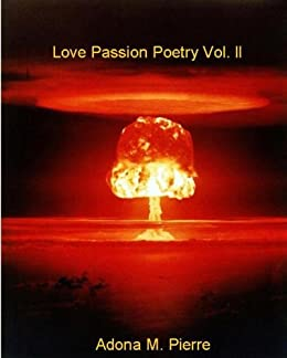 Love Passion Poetry Vol. ll by [Pierre, Adona]