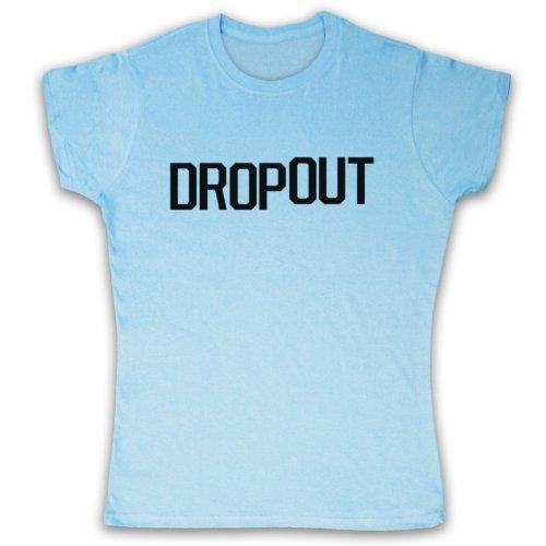 Dropout Funny Slogan Camiseta para Mujer Azul Cielo