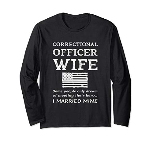 Looking for a correctional officer wife long sleeve shirt? Have a look at this 2019 guide!