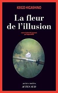 La fleur de l'illusion, Higashino, Keigo