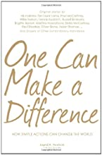 One Can Make a Difference: Original stories by the Dali Lama, Paul McCartney, Willie Nelson, Dennis Kucinch, Russel Simmons, Bridgitte Bardot, Martina ... Dozens of Other Extraordinary Individuals
