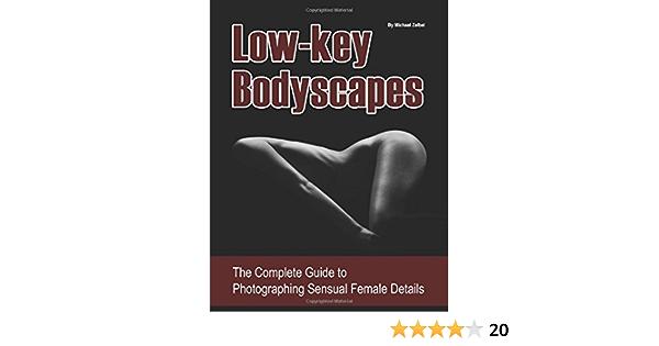 Low Key Bodyscapes Zelbel Michael 9781542339216 Amazon Com Books