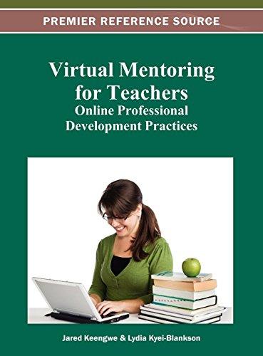 Virtual Mentoring for Teachers: Online Professional Development Practices