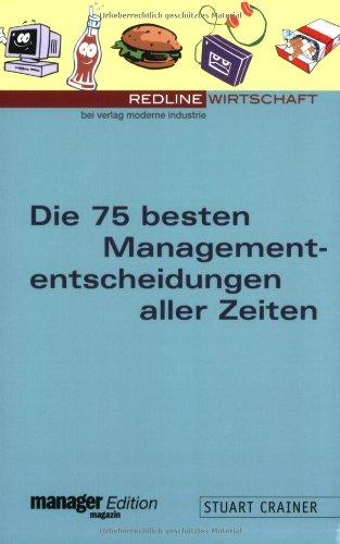 Die 75 besten Managemententscheidungen aller Zeiten