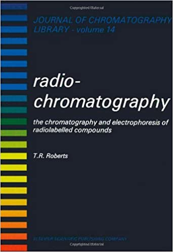 Radiochromatography: the chromatography and electrophoresis of radiolabelled compounds
