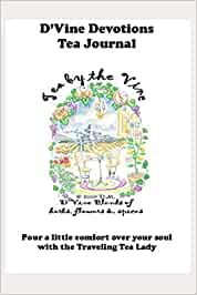 D'Vine Devotions Tea Journal: Pour a little comfort over your soul with The Traveling Tea Lady
