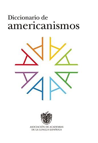 Descargar Libro Diccionario De Americanismos Asoc.academias Leng.espaÑola