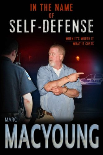 In the Name of Self-Defense: What it costs. When it's worth it.