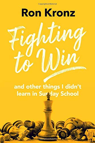 Fighting to Win: And Other Things I Didnt Learn in Sunday ...