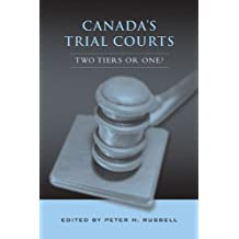 Canada's Trial Courts: Two Tiers or One?