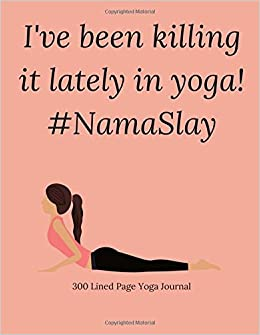 Ive been killing it lately in yoga! #NamaSlay: 300 Lined ...