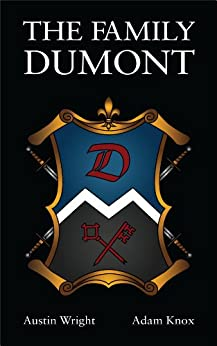 The Family DuMont (Book 1 of The Family Dumont Series) by [Wright, Austin, Knox, Adam]