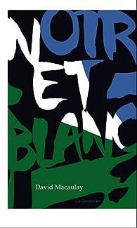 Noir et Blanc par David Macaulay