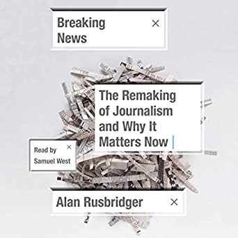 Image result for the remaking of journalism and why it matters now