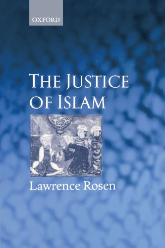 The Justice of Islam: Comparative Perspectives on Islamic Law and Society (Oxford Socio-Legal Studies)
