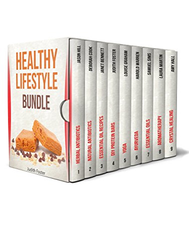 Healthy Lifestyle Bundle: The Best Guides on Aromatherapy, Herbal Antibiotics, Crystal Healing and Ayurveda (essential oils, herbal antibiotics, aromatheraphy)