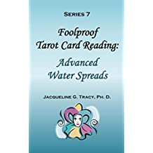 Series 7 - Foolproof Tarot Card Reading: Advanced Water Spreads