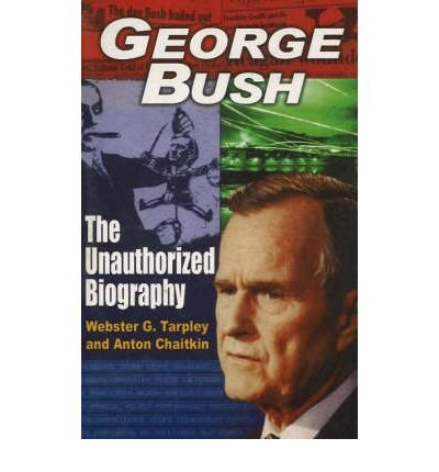 George Bush: The Unauthorized Biography (Paperback) - Common