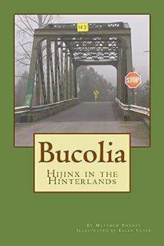 Bucolia: Hijinx in the Hinterlands by [Thuney, Matthew]