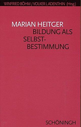 Bildung als Selbstbestimmung Taschenbuch – 1. Juni 2004 Winfried Böhm Volker Ladenthin Marian Heitger Verlag Ferdinand Schöningh