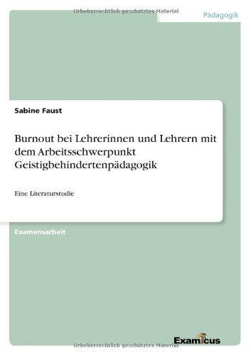Read Online Burnout bei Lehrerinnen und Lehrern mit dem Arbeitsschwerpunkt Geistigbehindertenpädagogik (German Edition) pdf