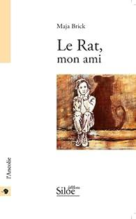 Le rat, mon ami par Maja Brick