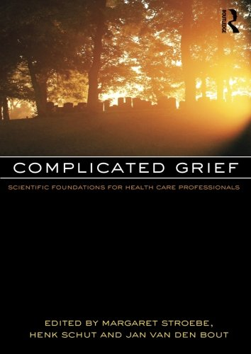 Complicated Grief: Scientific Foundations for Health Care Professionals by Brand: Routledge