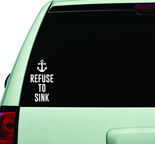Refuse to Sink Anchor v4 Wall Decal Quote Design Sticker Vinyl Art Words Decor Car Truck JDM Windshield Race Drift Window Funny Adult Teen Inspirational Motivational Nautical Ocean Beach Sea by Boop Decals