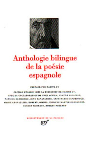 Anthologie bilingue de la poesie espagnole; bilingual French / Spanish anthology of Spanish Poetry (Bibliotheque de la Pleiade) (French Edition) (Bibliothèque de la Pléiade) by French and European Publications Inc