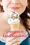 A Field Guide for Heartbreakers, Kristen Tracy, 1423131142
