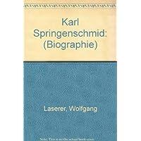 Karl Springenschmid. Leben, Werke, Fotos, Dokumente