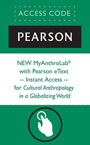 NEW MyAnthroLab® with Pearson eText -- Instant Access -- for Cultural Anthropology in a Globalizing World (Cultural Anthropology In A Globalizing World Ebook)