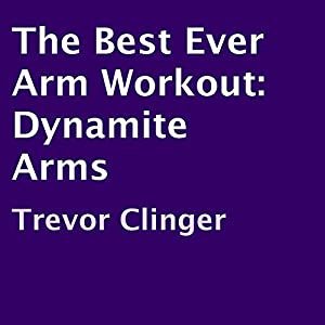 The Best Ever Arm Workout Audiobook